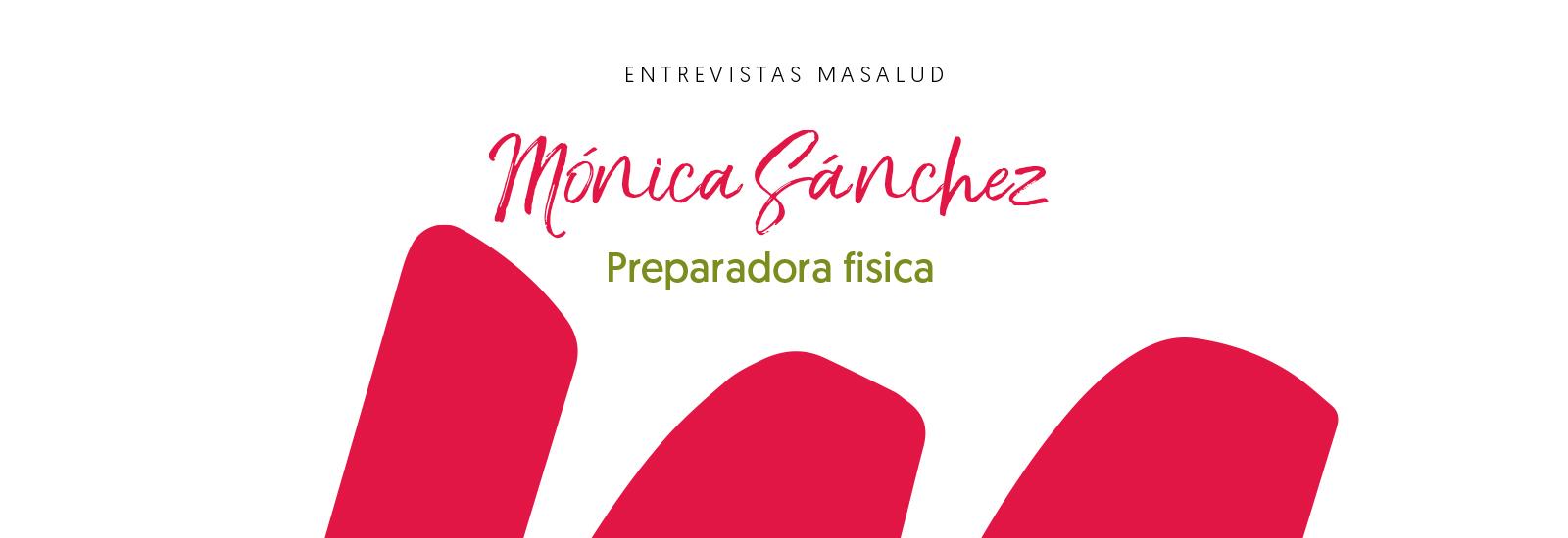 Entrevista, Mónica Sánchez, preparadora fisica