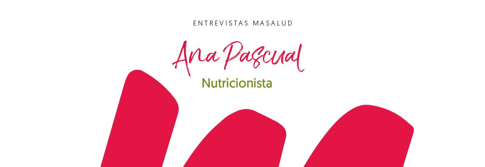 Ana Pascual  Nutricionista